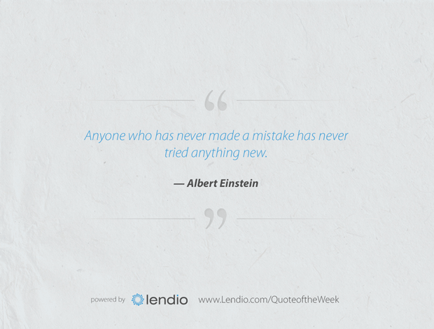 Lendio Quote of the Week - Albert Einstein: Try new things.
